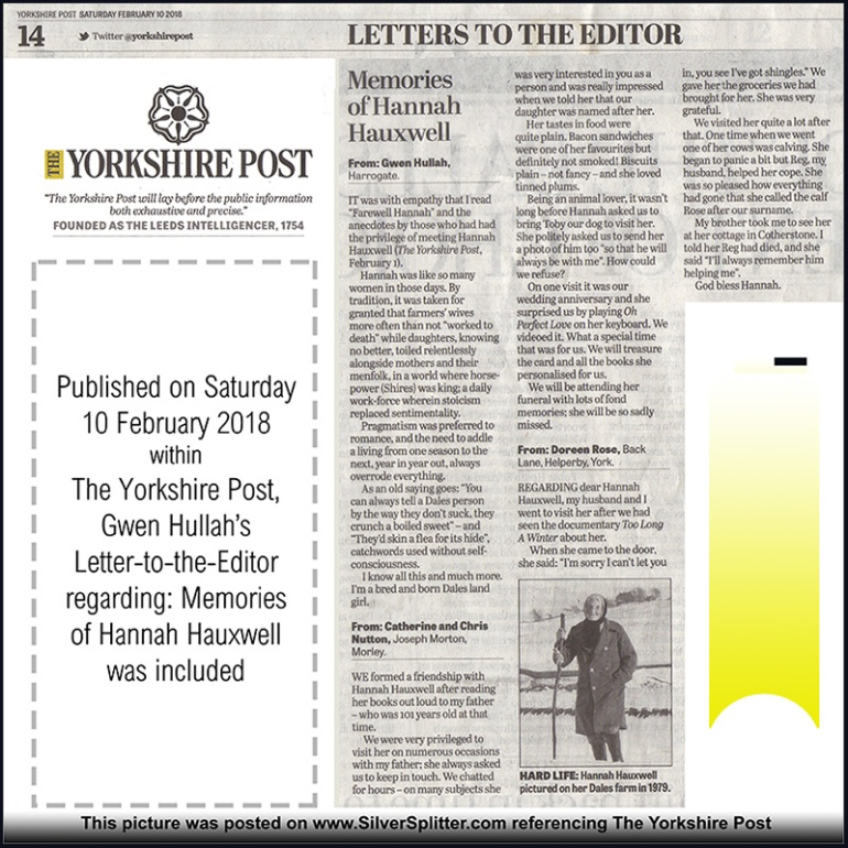 Within The Yorkshire Post, Gwen Hullah's Letter to the Editor regarding: Memories of Hannah Hauxwell was included; 10 Feb 2018