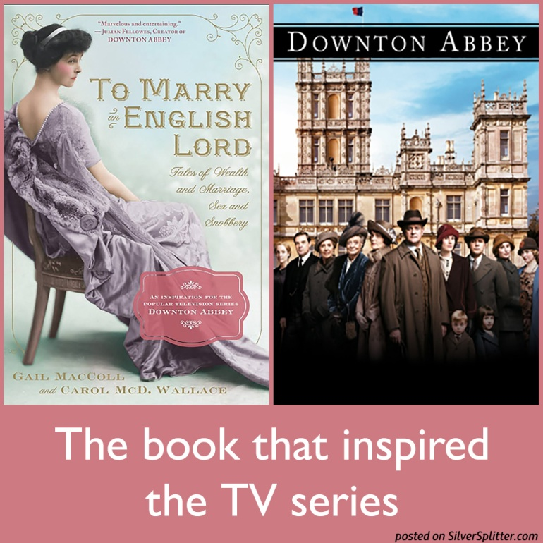 Picture of To Marry an English Lord book that inspired TV series Downton Abbey poster